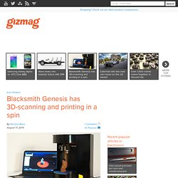 Blacksmith Genesis has 3D-scanning and printing in a spin