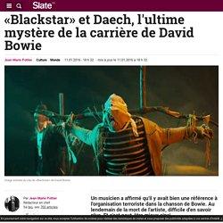 «Blackstar»et Daech, l'ultime mystère de la carrière de David Bowie