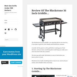 Review Of The Blackstone 36 Inch Griddle… – Best Gas Grills Under 500 Dollars!