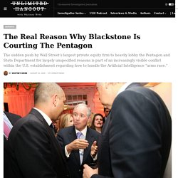 The Real Reason Why Blackstone Is Courting The Pentagon - unlimitedhangout.com