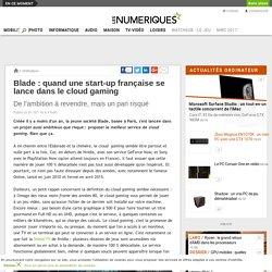 Blade: quand une start-up française se lance dans le cloud gaming