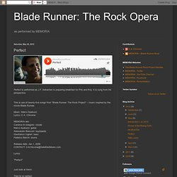 Blade Runner: The Rock Opera: Perfect