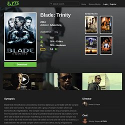 Blade: Trinity (2004) Download YIFY movie torrent - YTS