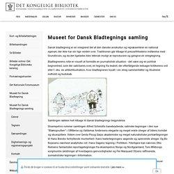 Museet for Dansk Bladtegnings samling - Det Kongelige Bibliotek