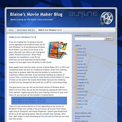 Blaine's Movie Maker Blog: WMM 6.0 on Windows 7