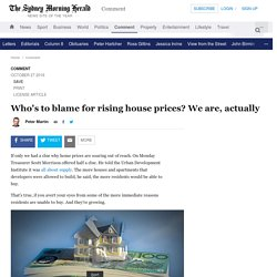 Who's to blame for rising house prices? We are, actually