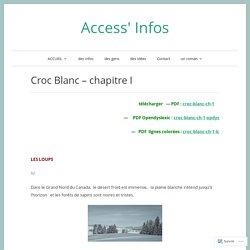 Croc Blanc – chapitre I – Access' Infos