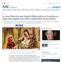 La cruel historia que inspiró Blancanieves: la princesa ciega que jugaba con niños explotados en las minas