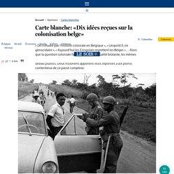 Carte blanche: «Dix idées reçues sur la colonisation belge»