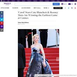 'Carol' Stars Cate Blanchett & Rooney Mara Are Winning the Fashion Game at Cannes