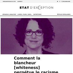 Comment la blancheur [whiteness] perpétue le racisme ? Entretien avec Robin DiAngelo
