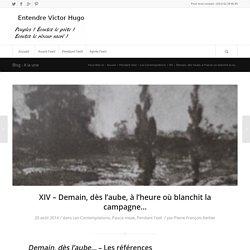 XIV – Demain, dès l'aube, à l'heure où blanchit la campagne… – Entendre Victor Hugo