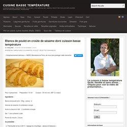 Blancs de poulet en croûte de sésame doré cuisson basse température
