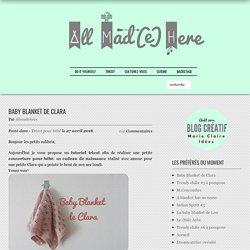 Baby Blanket de Clara 🐣 – All Mad(e) Here – Blog de loisirs créatifs & culturels: DIY, tricot,déco