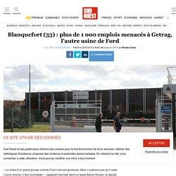 Blanquefort (33): plus de 1 000 emplois menacés à Getrag, l'autre usine de Ford
