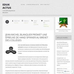 Jean-Michel Blanquer promet une épreuve de Hand Spinner au brevet des collèges