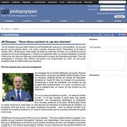 """JM Blanquer : """"Nous allons maintenir le cap des réformes"""""""