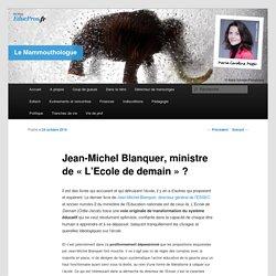 Jean-Michel Blanquer, ministre de «L'Ecole de demain» ?