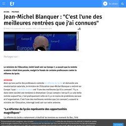 """Jean-Michel Blanquer : """"C'est l'une des meilleures rentrées que j'ai connues"""""""