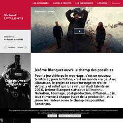 Jérôme Blanquet ouvre le champ des possibles - Audi talents