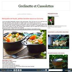 Blanquette de Poulet, petites Carottes sauce au Curcuma