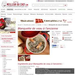 Blanquette de veau à l'ancienne - Notre recette illustrée - Cuisson à l'ancienne