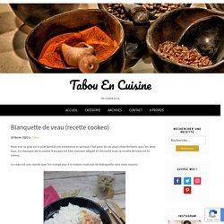 Blanquette de veau (recette cookeo) – Tabou En Cuisine