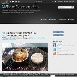 Blanquette de saumon ( au thermomix ou pas ) - Mélie mélo en cuisine