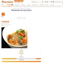 Blanquette de veau facile - Recette de cuisine Marmiton : une recette