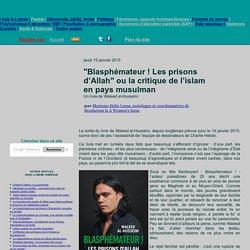 """""""Blasphémateur! Les prisons d'Allah"""" ou la critique de l'islam en pays musulman"""