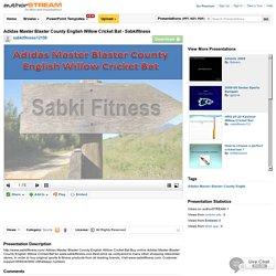Adidas Master Blaster County English Willow CricketBat - Sabkifit..