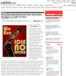 Debunking Blatchford and other anti-Native ideologues on Idle No More
