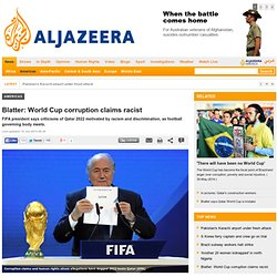 Blatter: World Cup corruption claims racist