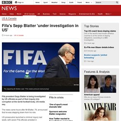 Fifa's Sepp Blatter 'under investigation in US'