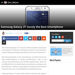 Cari_Blayor - Samsung Galaxy J7: Surely the Best Smartphone