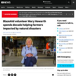 BlazeAid volunteer Mary Howarth spends decade helping farmers impacted by natural disasters