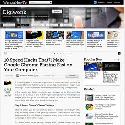 10 Speed Hacks That'll Make Google Chrome Blazing Fast on Your Computer « Digiwonk