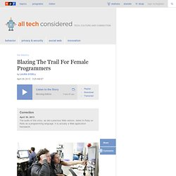 Blazing The Trail For Female Programmers : All Tech Considered