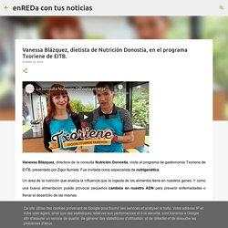 Vanessa Blázquez, dietista de Nutrición Donostia, en el programa Txoriene de EITB.