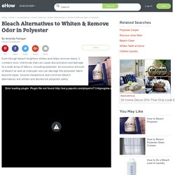 Bleach Alternatives to Whiten & Remove Odor in Polyester