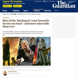 Rise of the 'bleakquel': your favourite heroes are back – and more miserable than ever