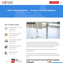 How To Bleed A Radiator - 10 Steps To Fix Cold Radiators