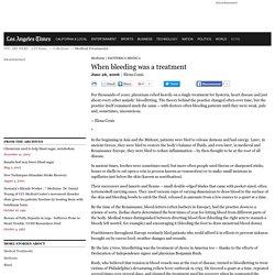When bleeding was a treatment - latimes