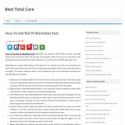 How To Get Rid Of Blemishes Fast - Best Total Care
