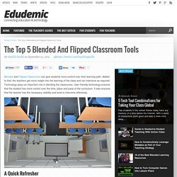 The Top 5 Blended And Flipped Classroom Tools