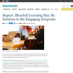 Report: Blended Learning May Re-Engage Dropouts
