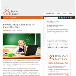 Blended Learning: A Look Inside the School of the Future | Big Think TV