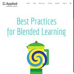 Blended Learning: What Are Best Practices?