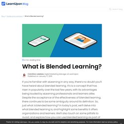 Blended Learning - What is it and how is it used?