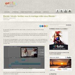 Blender Velvets, facilitez vous le montage vidéo sous Blender !